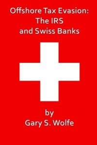 Ebook Cover - Offshore Tax Evasion: The IRS and Swiss Banks