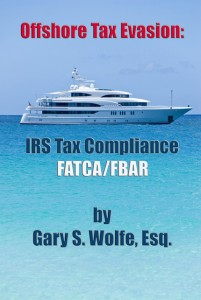 Offshore Tax Evasion: IRS Compliance FATCA/FBAR